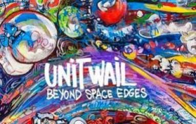"""Unit Wail """"Beyond Space Edges"""" (2015)"""
